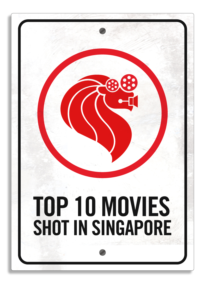 Top 10 Movies Shot in Singapore