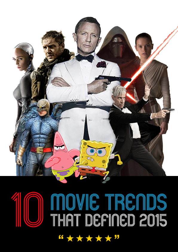 10 Movie Trends That Defined 2015